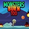 Monsters Burn Too Game - Adventure Games